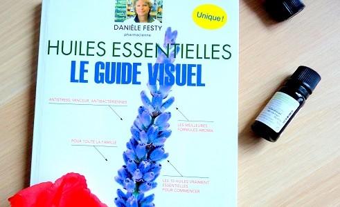 quels sont les différents chapitres abordés dans le livre huiles essentielles guide visuel, mon avis sur ce livre